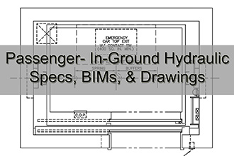 Passenger In-Ground Hydraulic Specs, BIMs, & Drawings