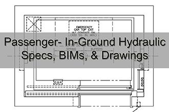 Passenger In-Ground Hydraulic Specs, BIMs, & Drawings